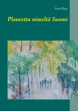Pilyar, Irina - Planeetta nimeltä Suomi, e-kirja