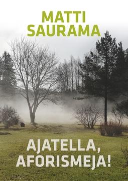 Saurama, Matti - Ajatella, aforismeja!: Aforismeja, e-kirja
