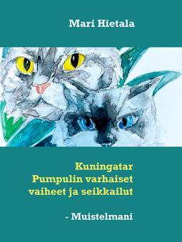 Hietala, Mari - Kuningatar Pumpulin varhaiset vaiheet ja seikkailut: - Muistelmani   Kuvittanut Hilja Jylänki, e-kirja