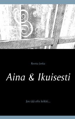 Joska, Reetta - Aina & Ikuisesti, e-kirja
