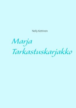 Kettinen, Nelly - Marja Tarkastuskarjakko, e-kirja