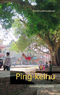 Lehmuskoski, Pertti - Ping-keinu: Kertomus Nepalista, e-kirja