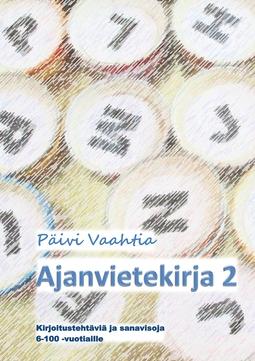 Vaahtia, Päivi - Ajanvietekirja 2: Kirjoitustehtäviä ja sanavisoja 6-100-vuotiaille, e-kirja