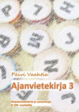 Vaahtia, Päivi - Ajanvietekirja 3: Sanavisoja ja pelinteko-ohjeita 6-100-vuotiaille, e-kirja