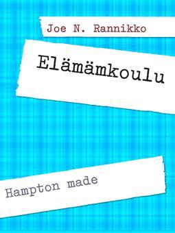 Rannikko, Joe N. - #Elämämkoulu: Hampton made, e-kirja