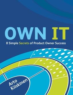 Kiiskinen, Arto - OWN IT - 8 Simple Secrets of Product Owner Success, ebook
