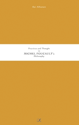 Alhanen, Kai - Practices and Thought in Michel Foucault's Philosophy, ebook