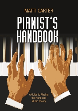Carter, Matti - Pianist's Handbook: A Guide to Playing the Piano and Music Theory, ebook