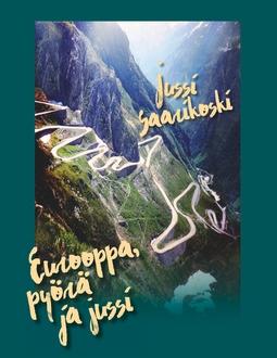 Saarikoski, Jussi - Eurooppa, pyörä ja jussi, e-kirja