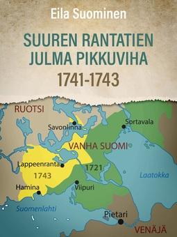 Suominen, Eila - Suuren Rantatien julma pikkuviha 1741-1743, e-kirja
