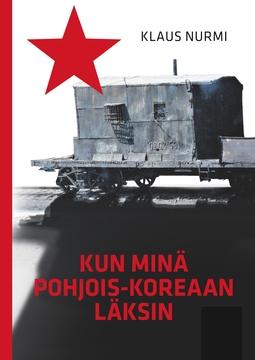 Nurmi, Klaus - Kun minä Pohjois-Koreaan läksin, e-kirja