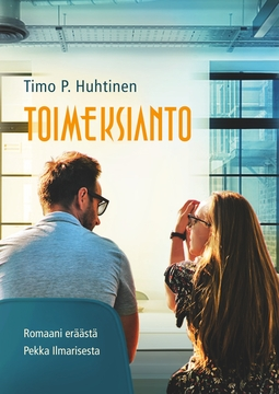 Huhtinen, Timo P - Toimeksianto: Romaani eräästä Pekka Ilmarisesta, e-kirja