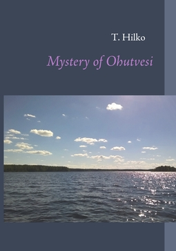 Hilko, T. - Mystery of Ohutvesi, ebook