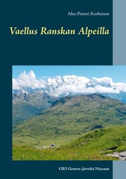 Korhonen, Aku-Petteri - Vaellus Ranskan Alpeilla: GR5 Geneve-järveltä Nizzaan, e-kirja