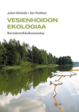 Niinimäki, Juhani - Vesienhoidon ekologiaa: Ravintoverkkokunnostus, e-kirja