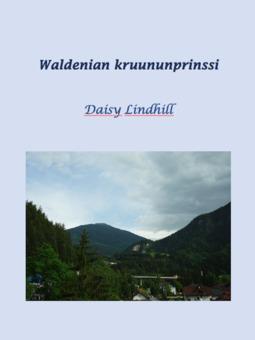 Lindhill, Daisy - Waldenian Kruununprinssi: Waldenia 4, e-kirja