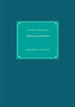 Ollikainen, Jasmina - Mimosan juttukirja: tapauksia ja tarinoita, e-kirja