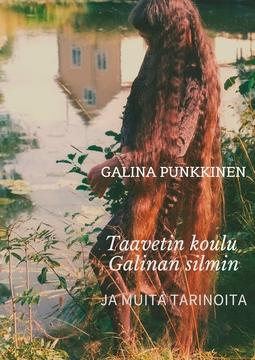 Punkkinen, Galina - Taavetin koulu Galinan silmin ja muita tarinoita, e-kirja