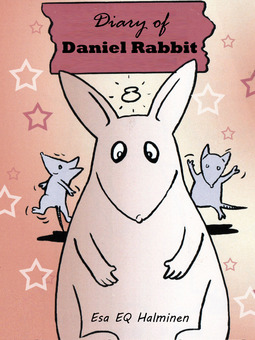 Halminen, Esa - Diary of Daniel Rabbit, ebook