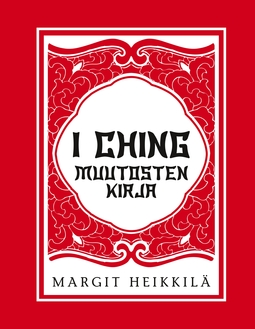 Heikkilä, Margit - I ching Muutosten kirja, e-kirja