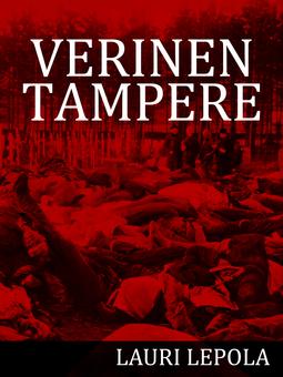 Lepola, Lauri - Verinen Tampere, e-kirja