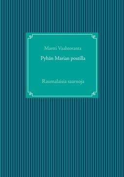 Vaahtoranta, Martti - Pyhän Marian postilla: Raumalaisia saarnoja, e-kirja