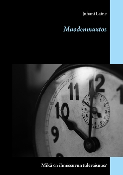 Laine, Juhani - Muodonmuutos: Mikä on ihmissuvun tulevaisuus?, e-kirja