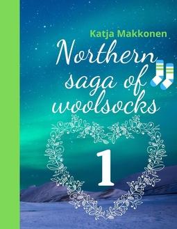 Makkonen, Katja - Northern saga of woolsocks: Part 1, ebook