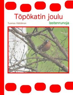 Väätäinen, Tuomas - Töpökatin joulu: lastenrunoja, e-kirja