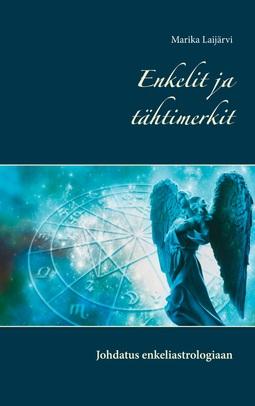 Laijärvi, Marika - Enkelit ja tähtimerkit: Johdatus enkeliastrologiaan, e-kirja