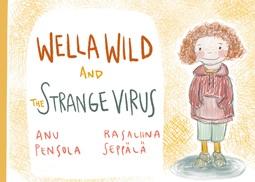 Pensola, Anu - Wella Wild and the Strange Virus, e-kirja
