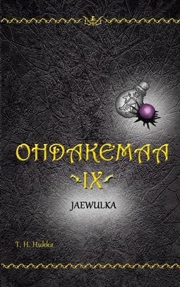 Hukka, T. H. - Ohdakemaa IX: Jaewulka, ebook