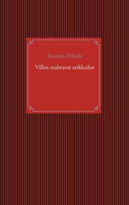 Peltola, Tuomas - Villen mahtavat seikkailut, e-kirja