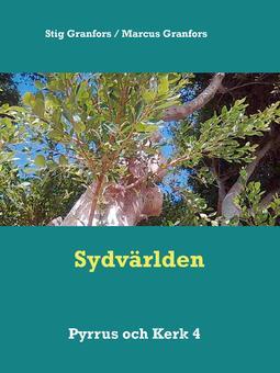 Granfors, Marcus - Sydvärlden Pyrrus och Kerk 4, e-bok
