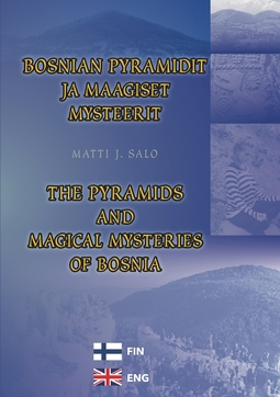 Salo, Matti J. - Bosnian pyramidit ja maagiset mysteerit – The pyramids and magical mysteries of Bosnia, e-kirja