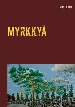 Roth, Max - Myrkkyä: ja kossua, ebook