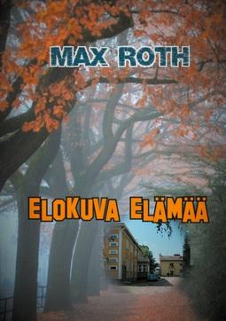 Roth, Max - Elokuva elämää, ebook