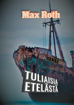 Roth, Max - Tuliaisia etelästä, ebook