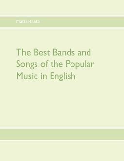 Ranta, Matti - The Best Bands and Songs of the Popular Music in English, ebook