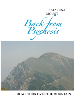 Mount, Katariina - Back from Psychosis: how I took over the mountain, ebook