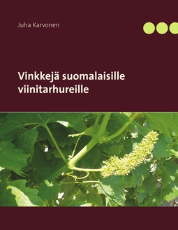 Karvonen, Juha - Vinkkejä suomalaisille viinitarhureille, e-kirja