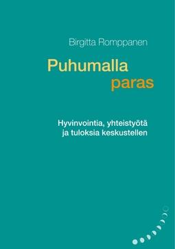 Romppanen, Birgitta - Puhumalla paras: Hyvinvointia, yhteistyötä ja tuloksia keskustellen, e-kirja