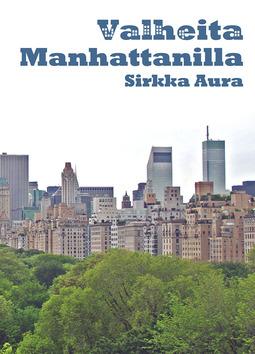 Aura, Sirkka - Valheita Manhattanilla, e-kirja