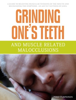 Turpeinen, Pirjo - Grinding One's Teeth and Muscle Related Malocclusions, ebook