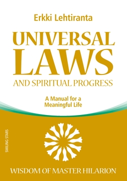 Lehtiranta, Erkki - Universal Laws and Spiritual Progress: A Manual for a Meaningful Life; Wisdom of Master Hilarion, ebook