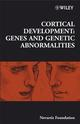 Cortical Development: Genes and Genetic Abnormalities