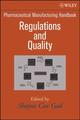 Pharmaceutical Manufacturing Handbook: Regulations and Quality