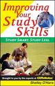 Improving Your Study Skills: Study Smart, Study Less.